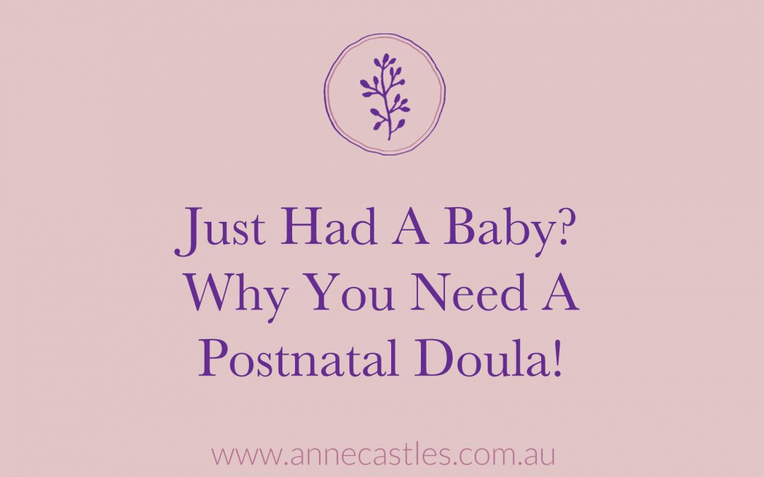 Just had a baby? Why you need a Postnatal Doula!