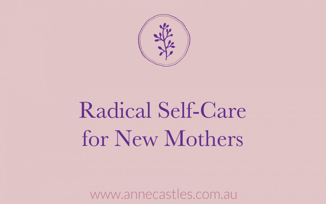 Radical Self-Care for New Mothers